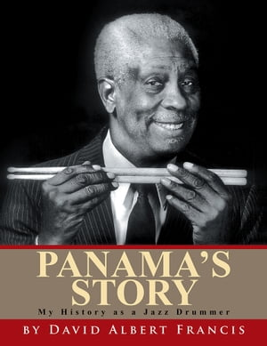 Panama's Story My History as a Jazz Drummer