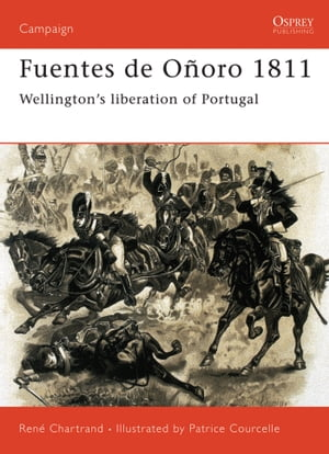 Fuentes de O�oro 1811 Wellington?s liberation of Portugal