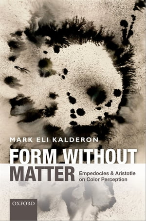 Form without Matter Empedocles and Aristotle on Color Perception