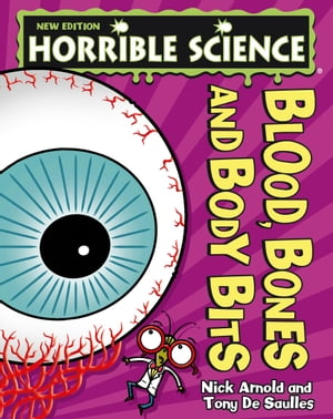 Horrible Science: Blood,  Bones and Body Bits