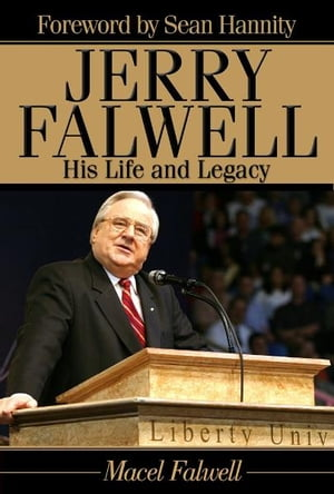 Jerry Falwell His Life and Legacy
