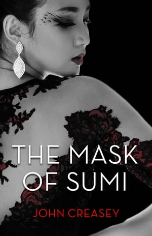 The Mask Of Sumi: (Writing as Anthony Morton)