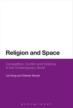 Religion and Space Competition,  Conflict and Violence in the Contemporary World