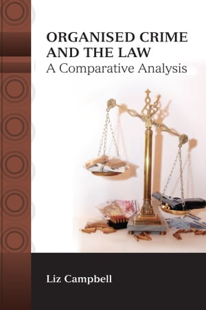 Organised Crime and the Law A Comparative Analysis