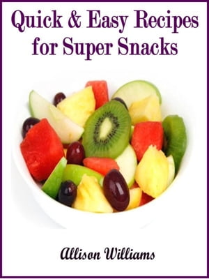 Quick & Easy Recipes for Super Snacks Quick and Easy Recipes,  #7