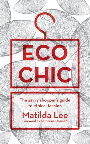 Eco Chic The savvy shopper's guide to ethical fashion