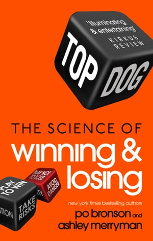 Top Dog The Science of Winning and Losing