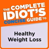 M.S., L.D.N., R.D., M.S., R. Sandy G. S. D. N. D. S. Couvillon - The Complete Idiot's Concise Guide to Healthy Weight Loss