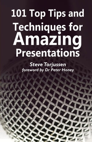101 Tips and Techniques for Amazing Presentations