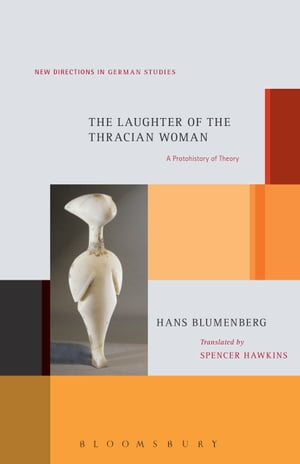 The Laughter of the Thracian Woman A Protohistory of Theory