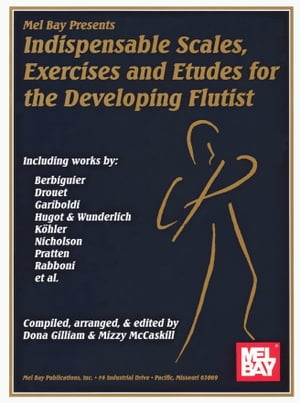 Indispensable Scales, Exercises and Etudes for the Developing Flutist