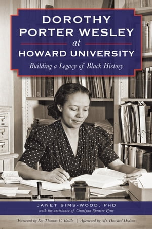 Dorothy Porter Wesley at Howard University Building a Legacy of Black History