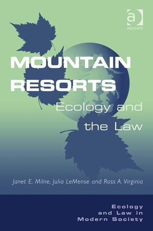 Mountain Resorts Ecology and the Law