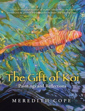 The Gift of Koi Paintings and Reflections
