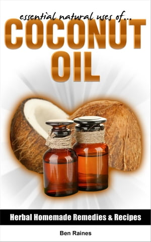 Essential Natural Uses Of....COCONUT OIL Herbal Homemade Remedies and Recipes,  #5