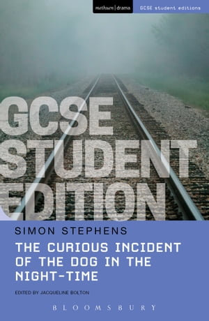 The Curious Incident of the Dog in the Night-Time GCSE Student Edition