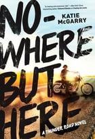 Nowhere but Here Cover Image