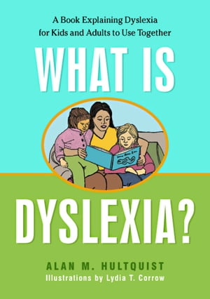 What is Dyslexia? A Book Explaining Dyslexia for Kids and Adults to Use Together