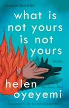 What Is Not Yours Is Not Yours Cover Image