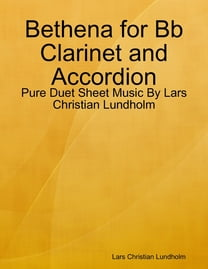 Bethena for Bb Clarinet and Accordion - Pure Duet Sheet Music By Lars Christian Lundholm