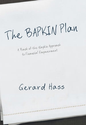 The BAPKIN Plan A Back-of-the-Napkin Approach to Financial Empowerment