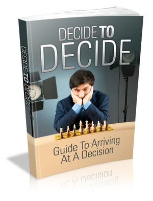 Guide to arriving at a decision !