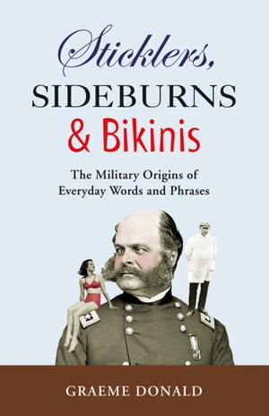 Sticklers,  Sideburns and Bikinis The military origins of everyday words and phrases