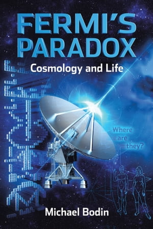 FERMI?S PARADOX Cosmology and Life