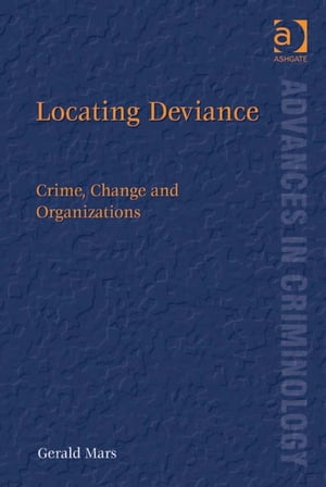 Locating Deviance Crime,  Change and Organizations