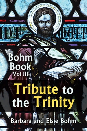 Tribute to the Trinity Bohm Book Vol III