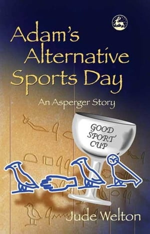 Adam's Alternative Sports Day An Asperger Story