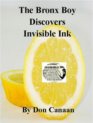 The Bronx Boy Discovers Invisible Ink