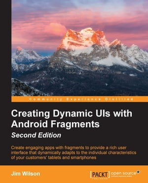 Creating Dynamic UIs with Android Fragments - Second Edition