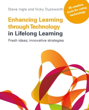 Enhancing Learning Through Technology In Lifelong Learning: Fresh Ideas: Innovative Strategies