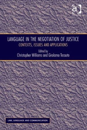 Language in the Negotiation of Justice Contexts,  Issues and Applications