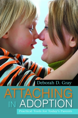 Attaching in Adoption Practical Tools for Today's Parents