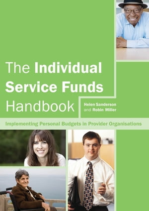 The Individual Service Funds Handbook Implementing Personal Budgets in Provider Organisations