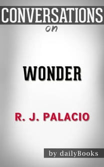 Wonder by R.J. Palacio | Conversation Starters