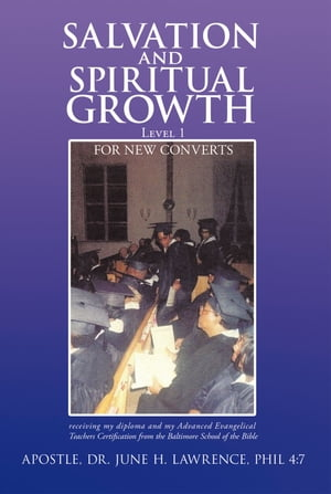 Salvation and Spiritual Growth,  Level 1 For New Converts