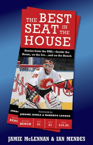 The Best Seat In The House Stories from the NHL--Inside the Room,  on the Ice?and on the Bench