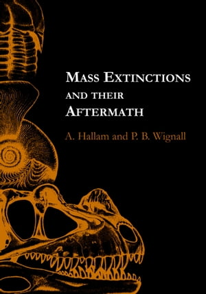 Mass Extinctions and Their Aftermath