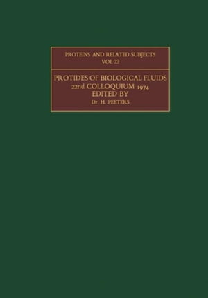 Protides of the Biological Fluids: Proceedings of the Twenty-Second Colloquium,  Brugge,  1974