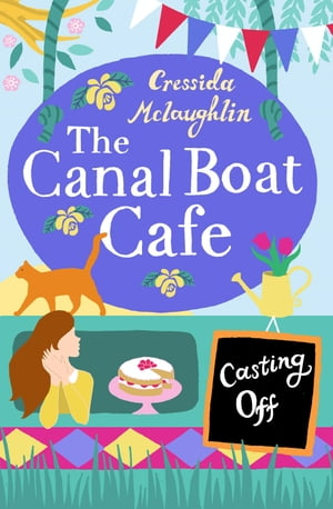 Casting Off: A perfect feel good romance (The Canal Boat Caf�,  Book 2)