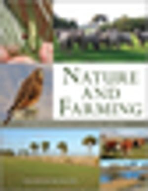 Nature and Farming Sustaining Native Biodiversity in Agricultural Landscapes