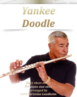 Yankee Doodle Pure sheet music for piano and oboe arranged by Lars Christian Lundholm
