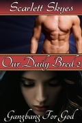 Our Daily Bred 2: Gangbang for God
