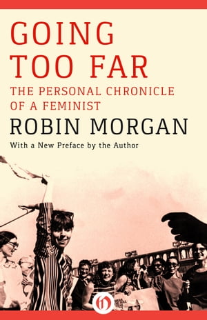 Going Too Far The Personal Chronicle of a Feminist