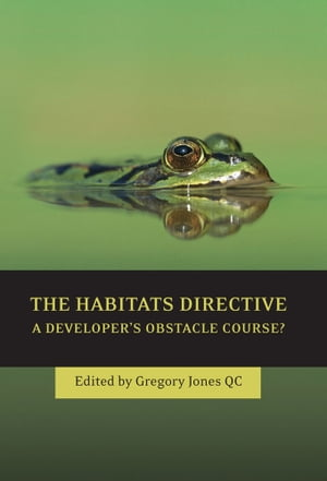 The Habitats Directive A Developer's Obstacle Course?