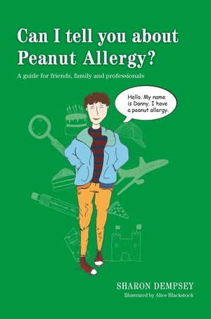 Can I tell you about Peanut Allergy? A guide for friends,  family and professionals