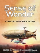 Sense of Wonder: A Century of Science Fiction Cover Image